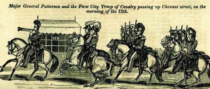 Major General Patterson and the First City Troop of Cavalry passing up Chestnut Street, on the morning of the 12th. By John B. Perry 1844. From the Historical Society of Pennsylvania: Books and Pamphlets Collection.